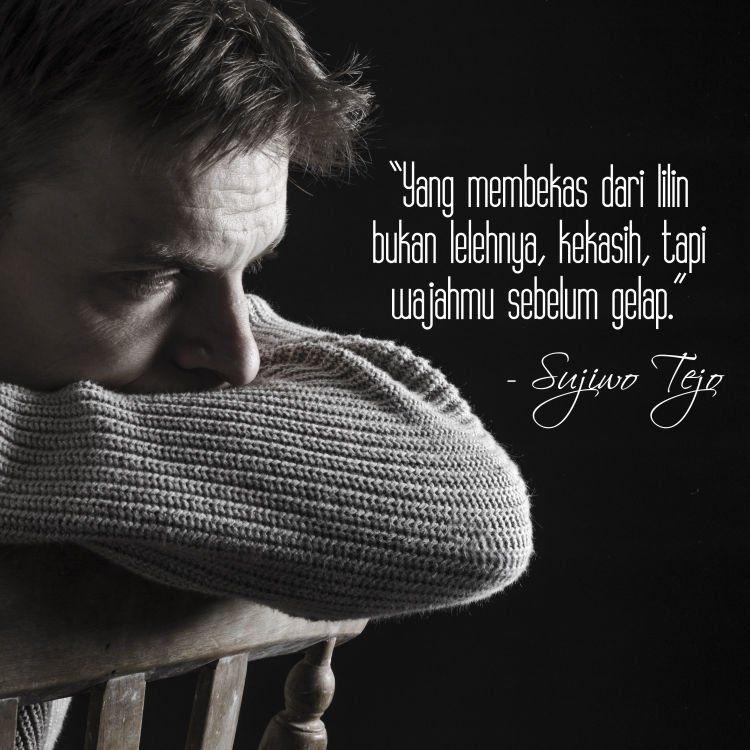 101 Kata Mutiara Sujiwo Tejo Yang Bisa Jadi Pegangan Saat Kamu Merasa Galau Tak Berguna Cerita Motivasi Iphincow Com